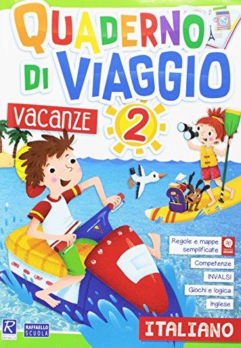 Quaderno di viaggio. Vacanze. Italiano. Per la Scuola elementare: 2