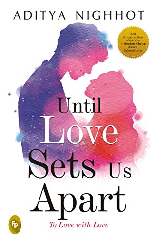 Until Love Sets Us Apart: To Love with Love