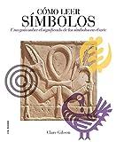 Cómo leer símbolos: Un curso intensivo sobre el significado de los símbolos en el arte