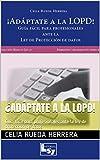 ¿Adáptate a  la LOPD!: Guía fácil para profesionales ante la ley de protección de datos