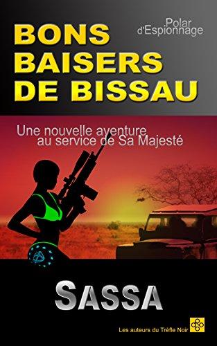 BONS BAISERS DE BISSAU (French Edition)