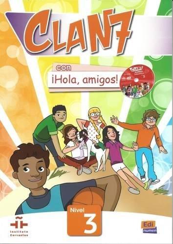 Clan 7. Nivel 3. Libro del alumno. Con Hola, amigos. Per la Scuola elementare! Con espansione online