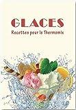 Glaces Recettes pour le Thermomix
