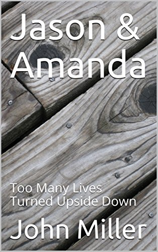 Jason & Amanda: Too Many Lives Turned Upside Down