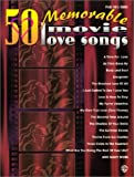 50 Memorable Movie Love Songs: Piano/Vocal/Chords