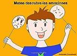 Mateo descubre las emociones: Volume 1 (Mis emociones y yo)