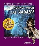 ¿Dónde viven las hadas?: Cuento para leer a oscuras (Primeros Lectores (1-5 Años) - Cuentos Para Leer A Oscuras)