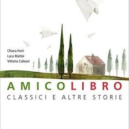 Amico libro. Mito ed epica. Classici e altre storie con e-book. Con espansione online. Per la Scuola media: 1
