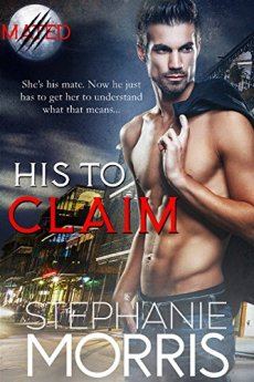 His to Claim (Mated Book 1) by [Morris, Stephanie]