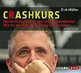 Crashkurs - Weltwirtschaftskrise oder Jahrhundertchance?: Wie Sie das Beste aus Ihrem Geld machen (3 CDs)