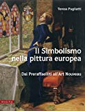 Il simbolismo nella pittura Europa. Dai preraffaeliti all'Art Nouveau. Ediz. illustrata