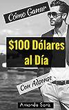 Como Ganar Hasta $100 Dólares al Día de Ingresos Pasivos Con Adsense