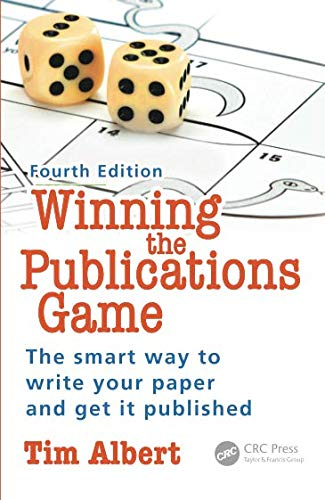 Winning the Publications Game: The smart way to write your paper and get it published, Fourth Editio