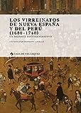 LOS VIRREINATOS DE NUEVA ESPAÑA Y DEL PERÚ (1680-1740) (Collection de la Casa de Velázquez)