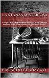 La Stanza Misteriosa: Il Primo ESCAPE BOOK Italiano!Risolvi per primo l'enigma e guadagna online 30 euro, battimi e te li do...ma ci riuscirai?