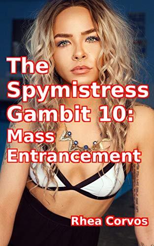 The Spymistress Gambit 10: Mass Entrancement (English Edition)