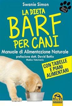 La dieta Barf per cani. Manuale di alimentazione naturale