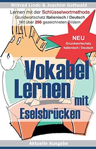 Vokabel Lernen mit Eselsbrücken. Lernen mit der Schlüsselwortmethode. Grundwortschatz Italienisch / Deutsch