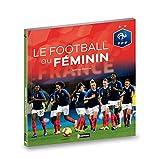 Le football au féminin - Fédération Française de Football - Dès 9 ans