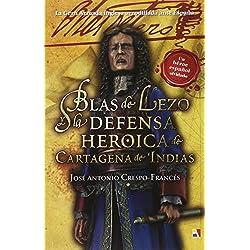 Blas De Lezo Y La Defensa Heroica De Cartagena De Indias