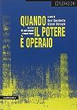 Quando il potere è operaio. Autonomia e soggettività politica a Porto Marghera (1960-1980). Con DVD