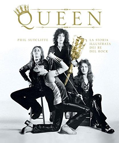 Queen. La storia illustrata dei re del rock. Ediz. illustrata