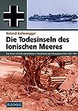 ZEITGESCHICHTE - Die Todesinseln des Ionischen Meeres - Das Drama von Korfu und Kefalonia in Dokumenten und Zeitzeugenberichten 1943-1944 (Flechsig - Geschichte/Zeitgeschichte)