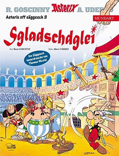 Asterix Mundart Sächsisch III: Sgladschdglei