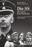 Die SS: Elite unter dem Totenkopf. 30 Lebensläufe
