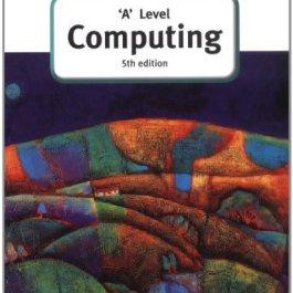 'A' Level Computing (5th Edition)