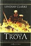 Guerra de troya, la (Novela Historica(la Esfera))