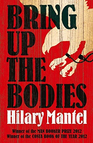 Bring Up the Bodies (The Wolf Hall Trilogy)