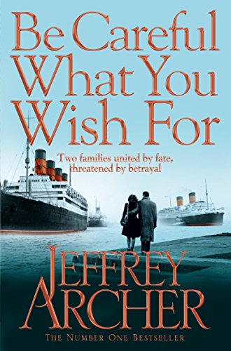 Be Careful What You Wish For (The Clifton Chronicles) by Jeffrey Archer(1905-07-06)