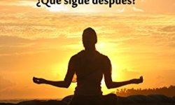 Descargar Mindfulness: Atención plena, consciencia plena. ¿Qué sigue después? libros virtuales gratis en español leer libros online descarga y lee libros gratis