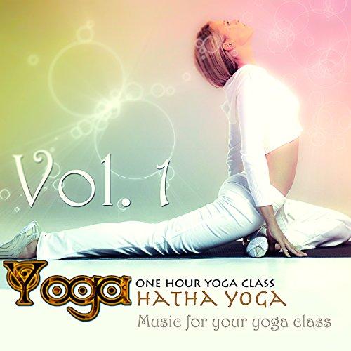 Yoga: Hatha Yoga, Vol.1 (Music for your yoga class and Meditation & Relaxation)
