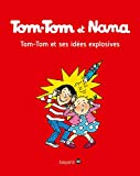 Tom-Tom et Nana, Tome 02: Tom-Tom et ses idées explosives