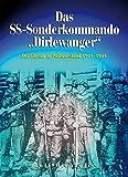 """Das SS-Sonderkommando """"Dirlewanger"""": Der Einsatz in Weißrussland 1941-1944"""