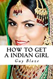 How To Get A Indian Girl