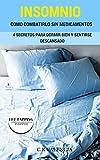 Dormir: Aprenda A Combatir El Insomnio Sin Medicamentos (Dormir Bien,Remedios Naturales,EFT,Técnicas De Liberación Emocional)