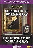EL RETRATO DE DORIAN GRAY/THE PICTURE OF DORIAN GRAY (COLECCION CLASICOS BILINGUES)
