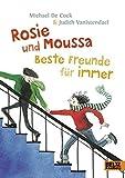 Rosie und Moussa. Beste Freunde für immer: Roman für Kinder