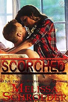 Scorched (The Eldridges Book 1) by [Schroeder, Melissa]
