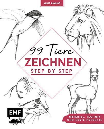 Kunst kompakt: 99 Tiere zeichnen Step by Step: In nur 6 Schritten zum fertigen Motiv