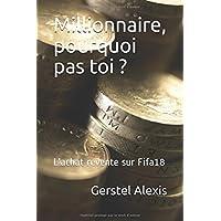 Millionnaire, pourquoi pas toi ?: L'achat revente sur Fifa18