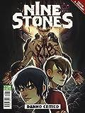 Danno critico. Nine stones: 1