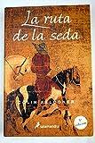 Ruta de la seda, la (Novela Historica)