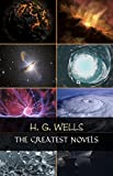 H. G. Wells: The Greatest Novels (The Time Machine, The War of the Worlds, The Invisible Man, The Island of Doctor Moreau, etc) (English Edition)