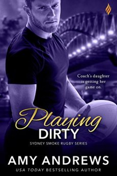 Playing Dirty (Sydney Smoke Rugby Series) by [Andrews, Amy]