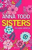 Sisters. Lazos infinitos: Lazos infinitos (Volumen independiente)
