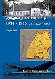 Flugplätze der Luftwaffe 1934-45 und was davon übrigblieb: Band 10 - Baden-Württemberg